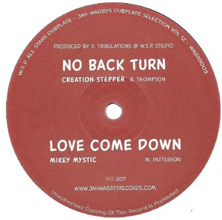 Creation Stepper - No Back Turn / Mikey Mystic - Love Come Down (Jah Waggys Records) 10""